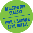 Register for classes - April 9/Summer - April 16/Fall
