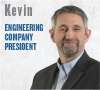 Kevin - Engineering Company President
